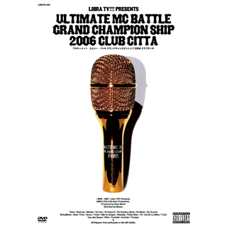 ULTIMATE MC BATTLE GRAND CHAMPION SHIP 2006 CLUB CITTA'