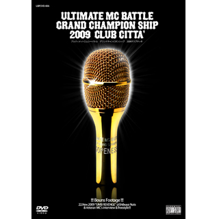 ULTIMATE MC BATTLE GRAND CHAMPION SHIP 2009 -THE JUDGEMENT DAY- CLUB CITTA'