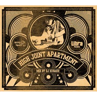 HIGH JOINT APARTMENT mix by DJ KOHAKU