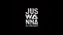 『JUSWANNA is dead』 -SPOT CM-